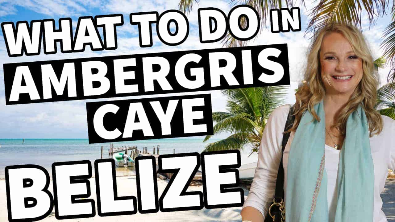 TOP 7 THINGS TO DO IN AMBERGRIS CAYE